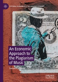 Cover An Economic Approach to the Plagiarism of Music