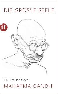 Cover Die große Seele – Die Weisheit des Mahatma Gandhi
