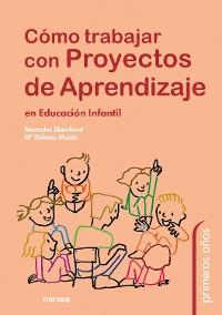 Cover Cómo trabajar con proyectos de aprendizaje en Educación Infantil