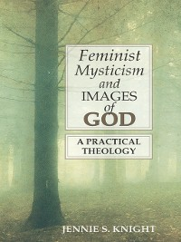 Cover Feminist Mysticism and Images of God