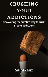 Cover Crushing Your Addictions