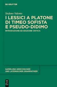 Cover I lessici a Platone di Timeo Sofista e Pseudo-Didimo
