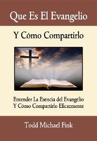 Cover Que Es El Evangelio Y Cómo Compartirlo