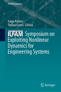 Cover IUTAM Symposium on Exploiting Nonlinear Dynamics for Engineering Systems