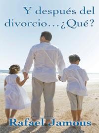 Cover Y después del divorcio... ¿Qué?