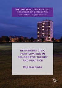 Cover Rethinking Civic Participation in Democratic Theory and Practice