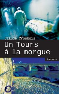 Cover Un Tours à la morgue