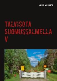 Cover Talvisota Suomussalmella V