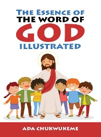 Cover The Essence of The Word of God Illustrated.