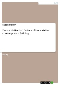Cover Does a distinctive Police culture exist in contemporary Policing