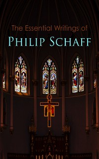 Cover The Essential Writings of Philip Schaff