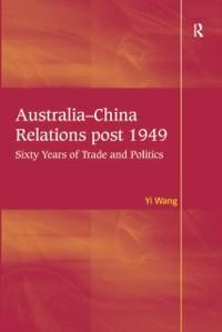 Cover Australia-China Relations post 1949