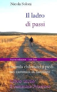 Cover Il ladro di passi. Libro terzo. Il cammino Primitivo