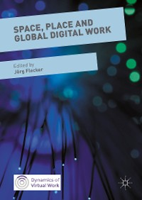 Cover Space, Place and Global Digital Work
