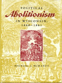 Cover Political Abolitionism in Wisconsin, 1840-1861