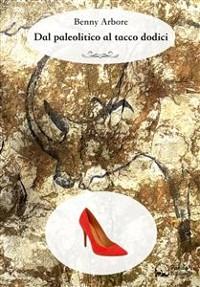 Cover Dal paleolitico al tacco dodici