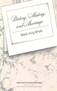 Cover Dating, Mating, and Marriage