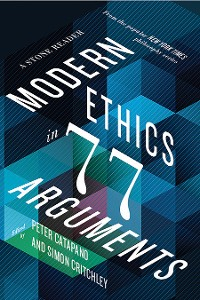 Cover Modern Ethics in 77 Arguments: A Stone Reader