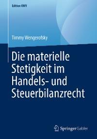 Cover Die materielle Stetigkeit im Handels- und Steuerbilanzrecht