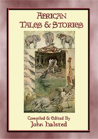Cover AFRICAN TALES AND STORIES - 25 illustrated tales and stories from around Africa