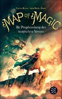 Cover Map of Magic – Die Prophezeiung des magischen Stroms (Bd. 4)