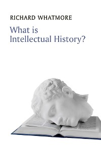 Cover What is Intellectual History?