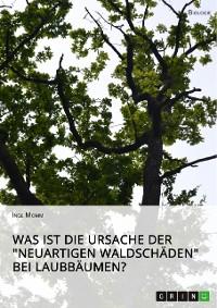 """Cover Was ist die Ursache der """"Neuartigen Waldschäden"""" bei Laubbäumen?"""