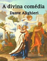 Cover Dante Alighieri: A Divina Comédia