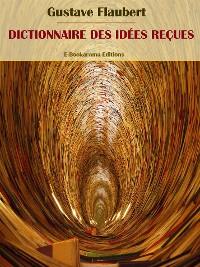 Cover Dictionnaire des idées reçues