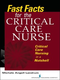 Cover Fast Facts for the Critical Care Nurse