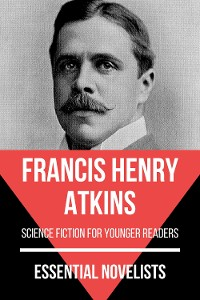 Cover Essential Novelists - Francis Henry Atkins