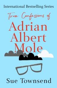 Cover True Confessions of Adrian Albert Mole