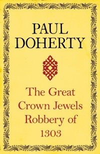 Cover Great Crown Jewels Robbery of 1303
