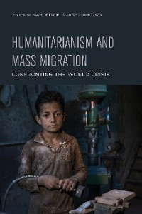 Cover Humanitarianism and Mass Migration