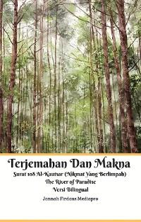 Cover Terjemahan Dan Makna Surat 108 Al-Kautsar (Nikmat Yang Berlimpah) The River of Paradise Versi Bilingual