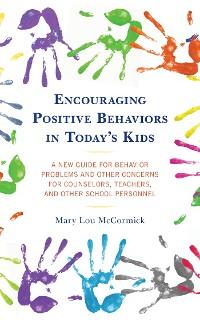 Cover Encouraging Positive Behaviors in Today's Kids