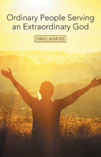 Cover Ordinary People Serving an Extraordinary God