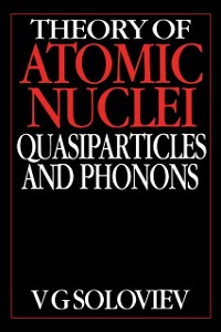 Cover Theory of Atomic Nuclei, Quasi-particle and Phonons