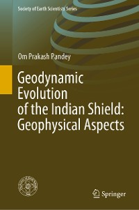Cover Geodynamic Evolution of the Indian Shield: Geophysical Aspects