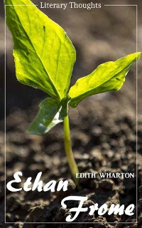Cover Ethan Frome (Edith Wharton) - illustrated - (Literary Thoughts Edition)