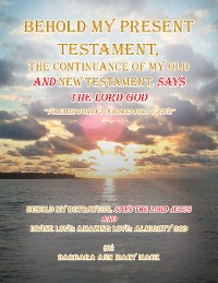 Cover Behold My Present Testament