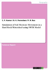 Cover Simulation of Soil Moisture Movement in a Hard Rock Watershed using SWIM Model