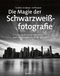Cover Die Magie der Schwarzweißfotografie