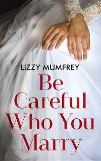 Cover Be Careful Who You Marry