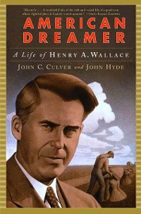 Cover American Dreamer: A Life of Henry A. Wallace