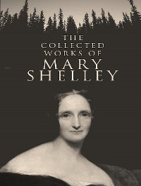 Cover The Complete Works of Mary Shelley