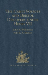 Cover Cabot Voyages and Bristol Discovery under Henry VII