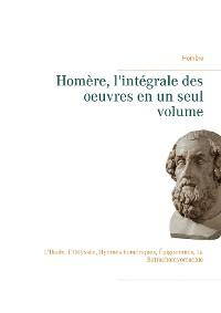 Cover Homère, l'intégrale des oeuvres en un seul volume