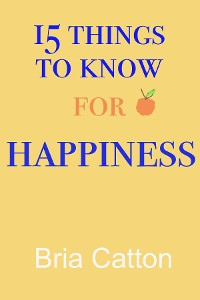 Cover 15 Things to know for Happiness