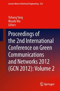 Cover Proceedings of the 2nd International Conference on Green Communications and Networks 2012 (GCN 2012): Volume 2